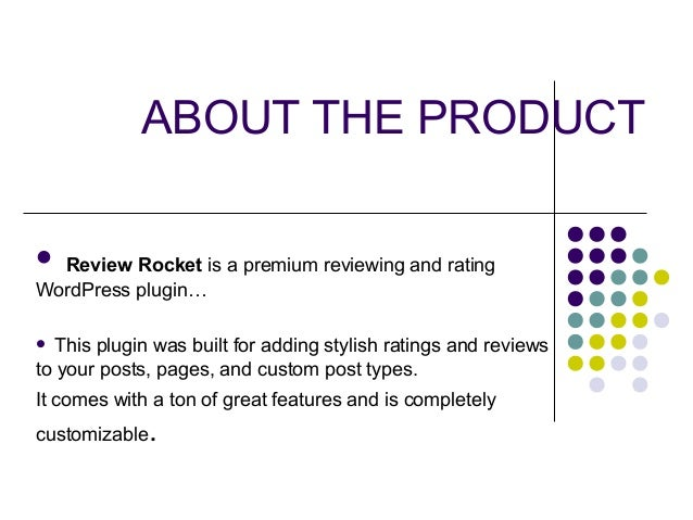 ABOUT THE PRODUCT  Review Rocket is a premium reviewing and rating WordPress plugin…  This plugin was built for adding s...