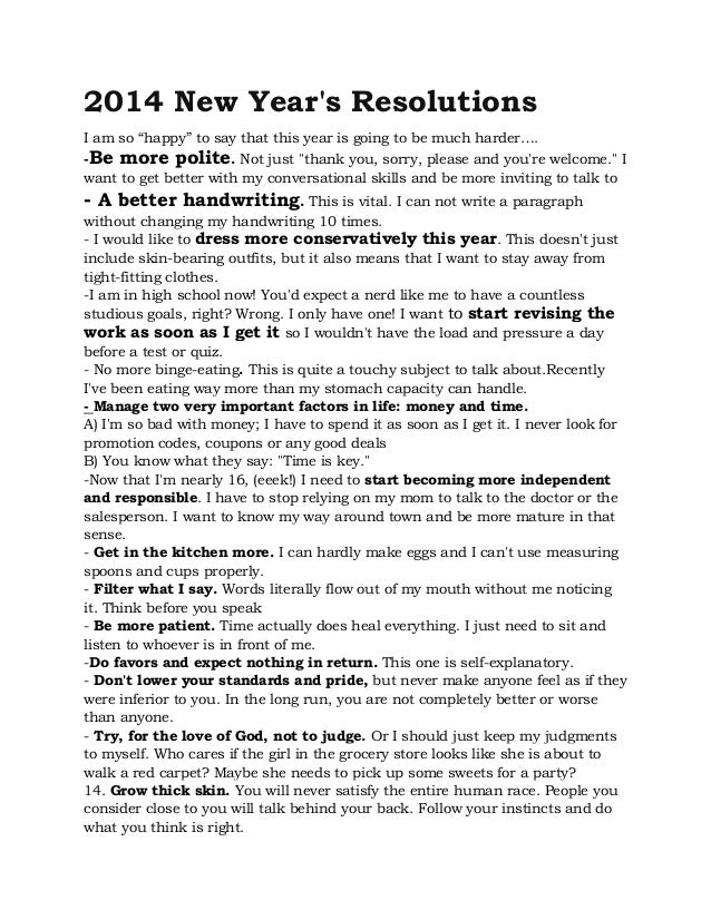 new year resolutions essay Title - making new year's resolutions middle school style by - penelope bartsch primary subject - language arts grade level - 7-8 introduction: this lesson combines a mini-lesson in understanding prefixes, roots, and suffixes with practice in writing a five-paragraph essay.