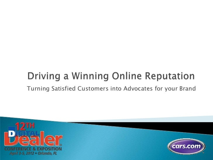 Driving a Winning Online Reputation: Digital Dealer 2012
