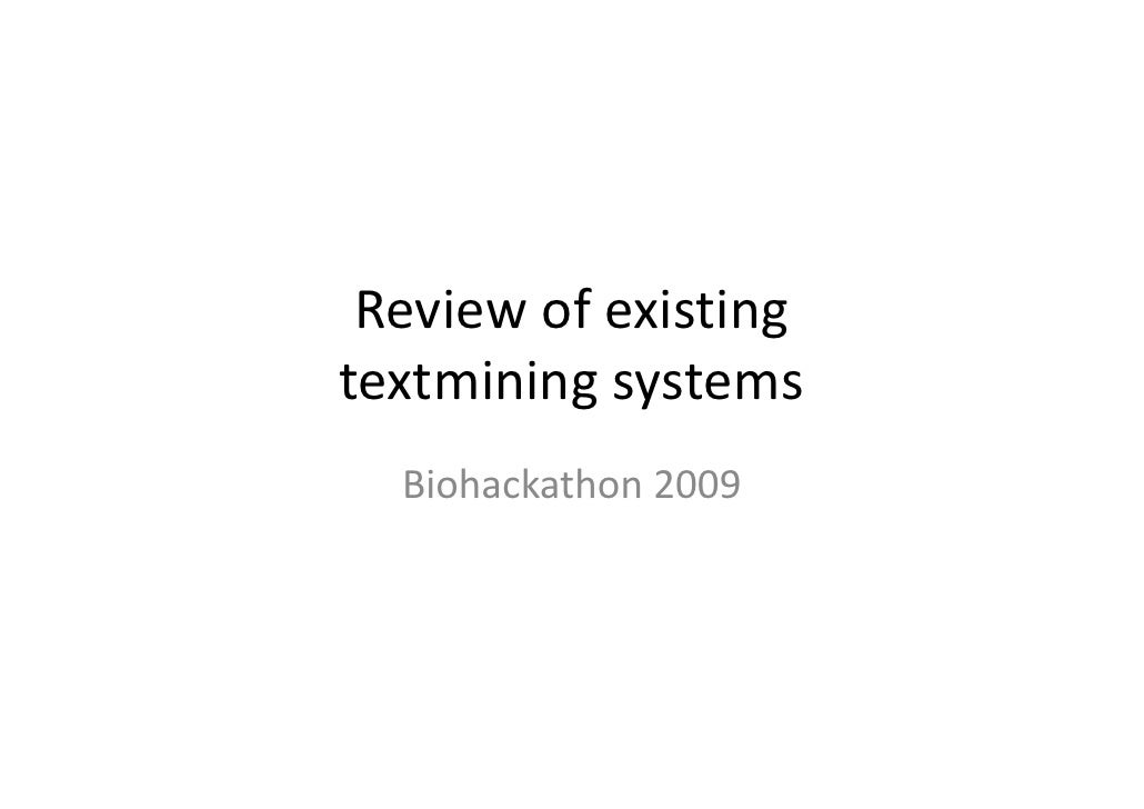 Review ofexisting textmining systems   Biohackathon 2009