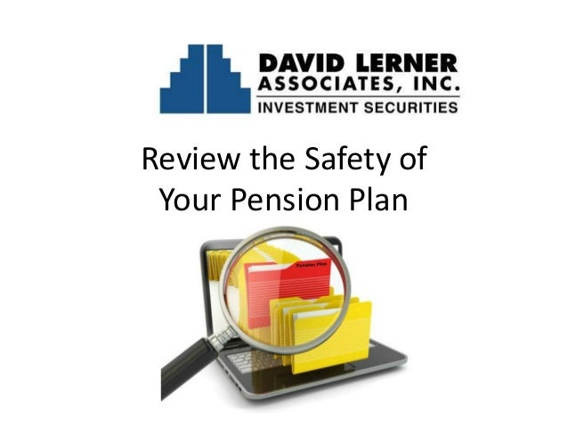 David Lerner Associates: Review the safety of your pension plan