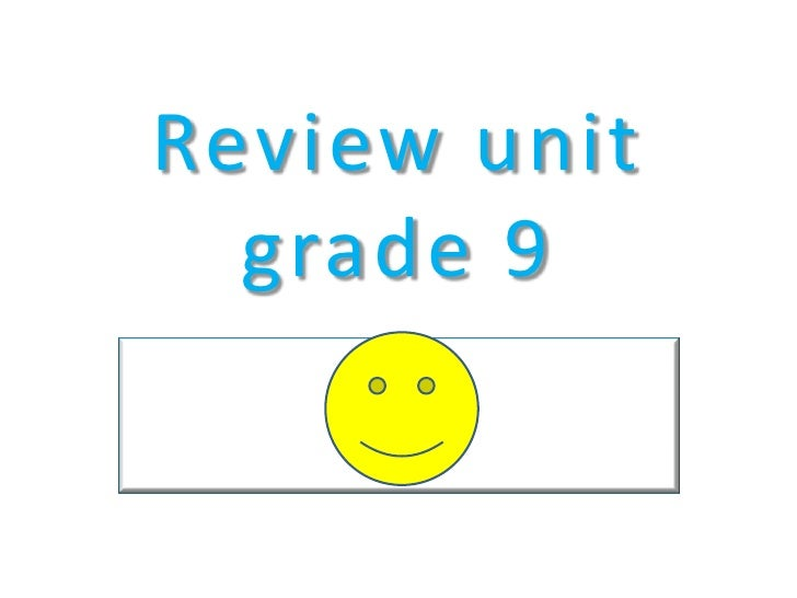 Review unit grade 9<br />