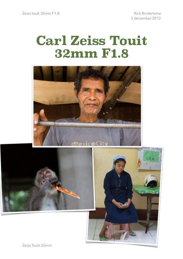 Zeiss touit 32mm F1.8  Rick Rindertsma 3 december 2013  Carl Zeiss Touit 32mm F1.8 !  Zeiss Touit 32mm