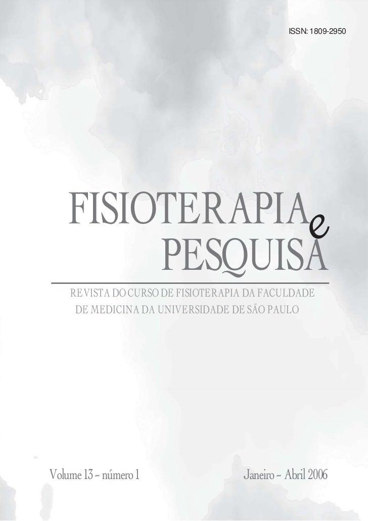 ISSN: 1809-2950    FISIOTERAPIA e         PESQUISA    REVISTA DO CURSO DE FISIOTERAPIA DA FACULDADE     DE MEDICINA DA UNI...