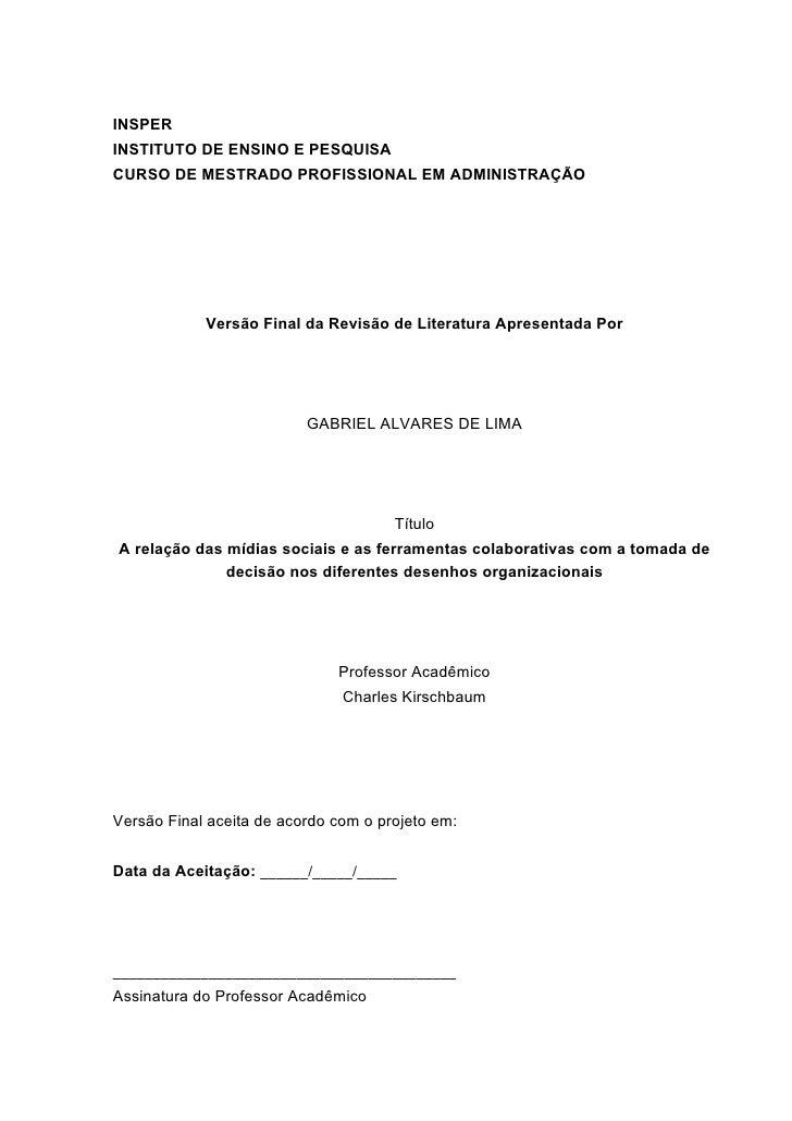 INSPER INSTITUTO DE ENSINO E PESQUISA CURSO DE MESTRADO PROFISSIONAL EM ADMINISTRAÇÃO                 Versão Final da Revi...