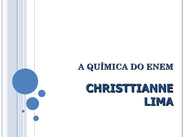 A QUÍMICA DO ENEM CHRISTTIANNE LIMA