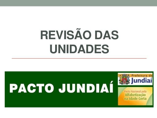 REVISÃO DAS UNIDADES