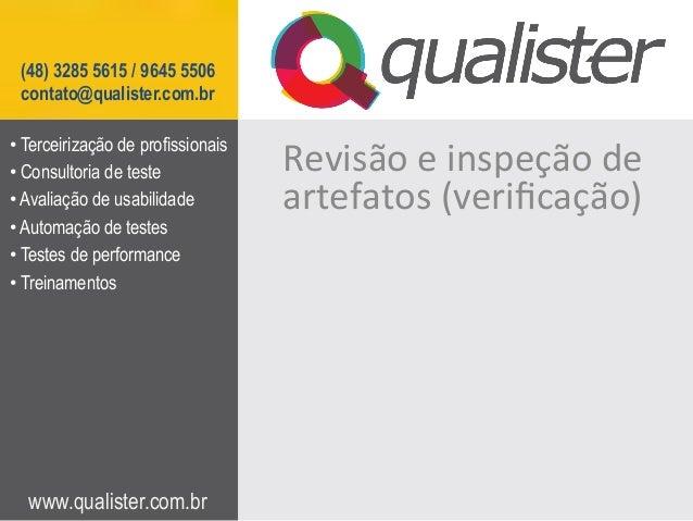 (48) 3285 5615 / 9645 5506 contato@qualister.com.br• Terceirização de profissionais• Consultoria de teste             Re...