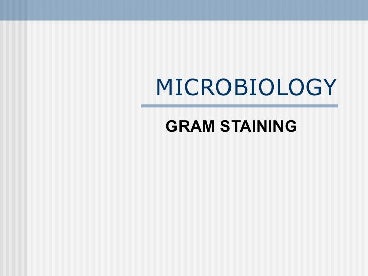 MICROBIOLOGY GRAM STAINING