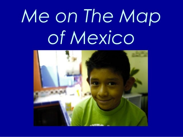 Me on The Map of Mexico