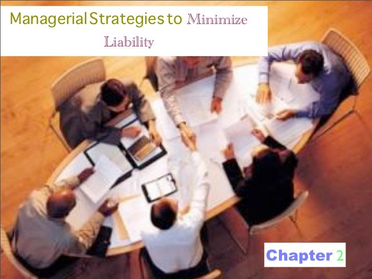 Managerial Strategies to Minimize              Liability                                         Chapter 2