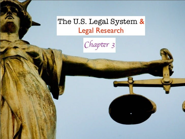 The U.S. Legal System &      Legal Research        Chapter 3