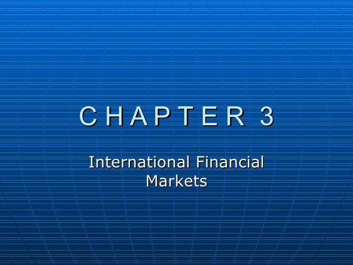 C H A P T E R  3 International Financial Markets