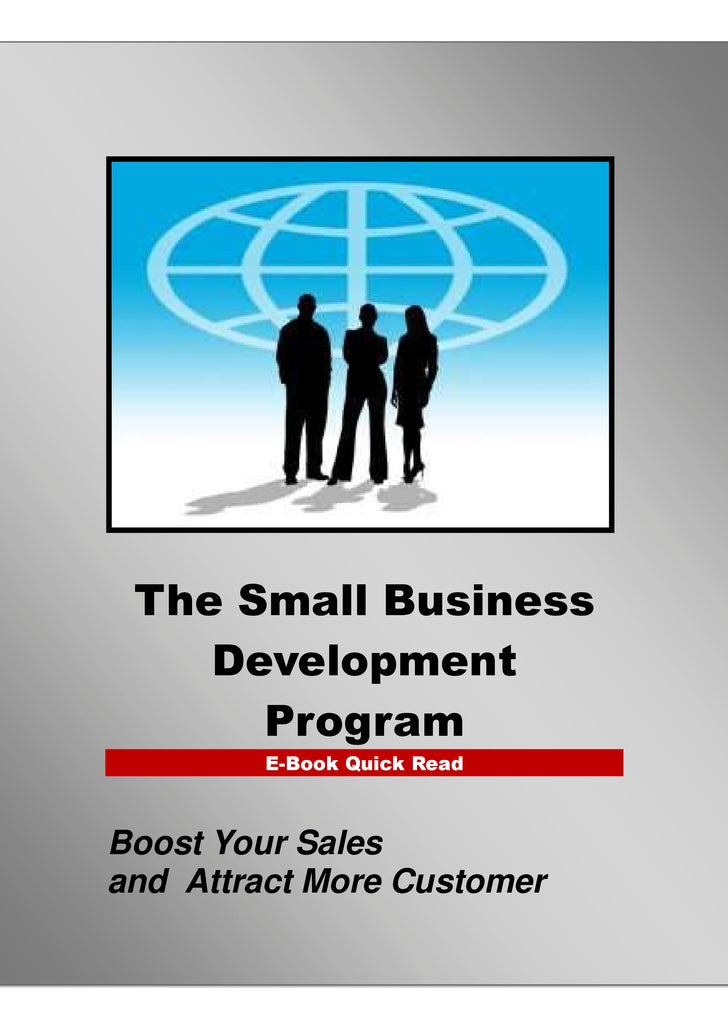 1 Boost Your Sales and Attract New Customers        The Small Business       Development         Program                  ...