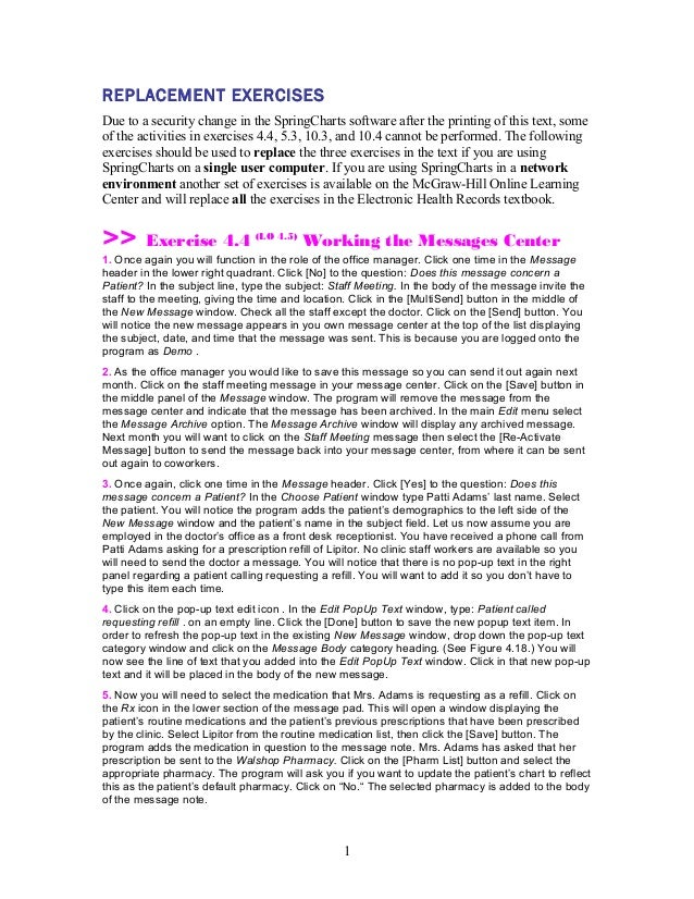 REPLACEMENT EXERCISESDue to a security change in the SpringCharts software after the printing of this text, someof the act...