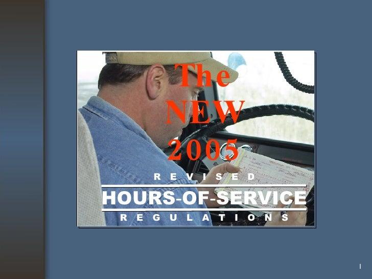 The NEW 2005 R  E  V  I  S  E  D HOURS - OF - SERVICE R  E  G  U  L  A  T  I  O  N  S