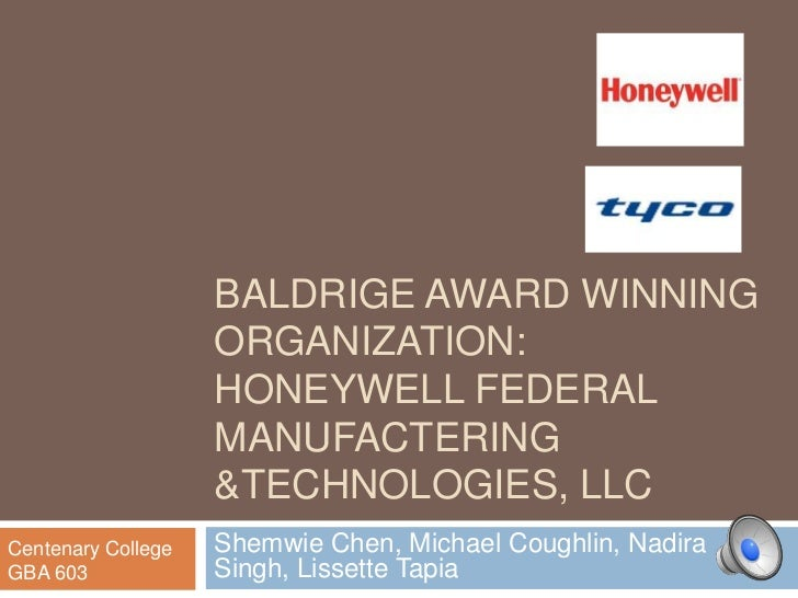 BALDRIGE AWARD WINNING                    ORGANIZATION:                    HONEYWELL FEDERAL                    MANUFACTER...