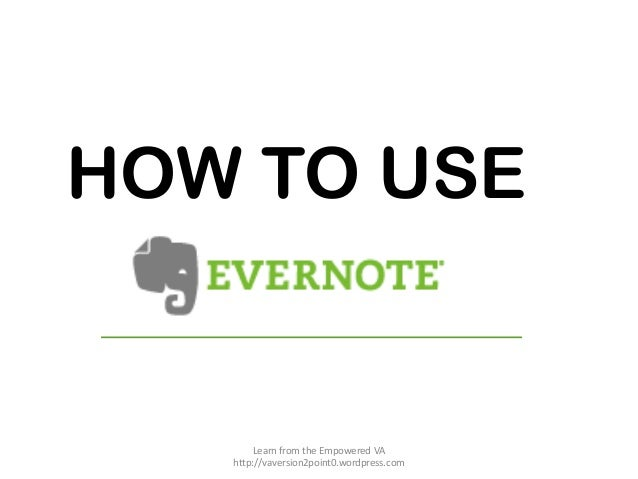 Revised joan palapar_how to use evernote