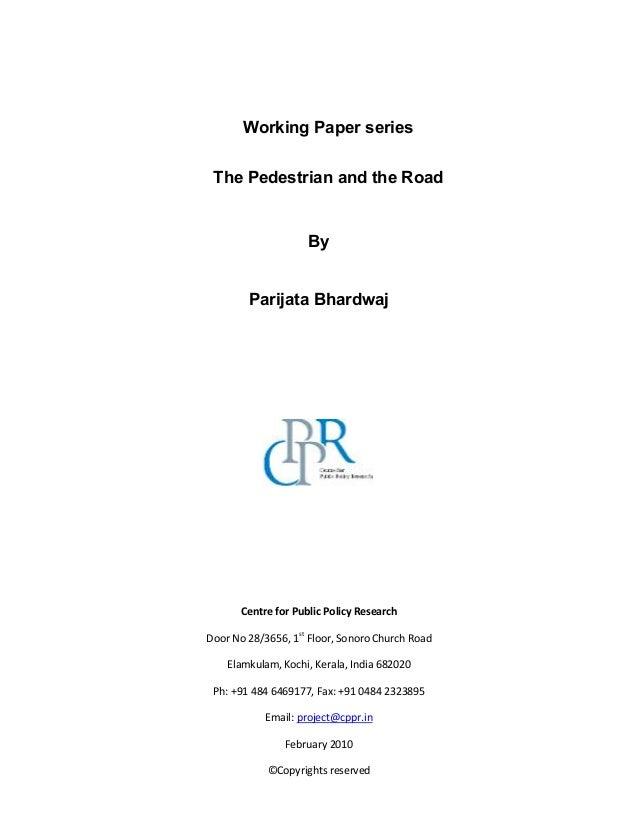 "Working Paper series The Pedestrian and the Road By Parijata Bhardwaj ! "" "" # $ %& ' ' ' & (( )$ %& ""' ' & $ * + , ** - . ..."