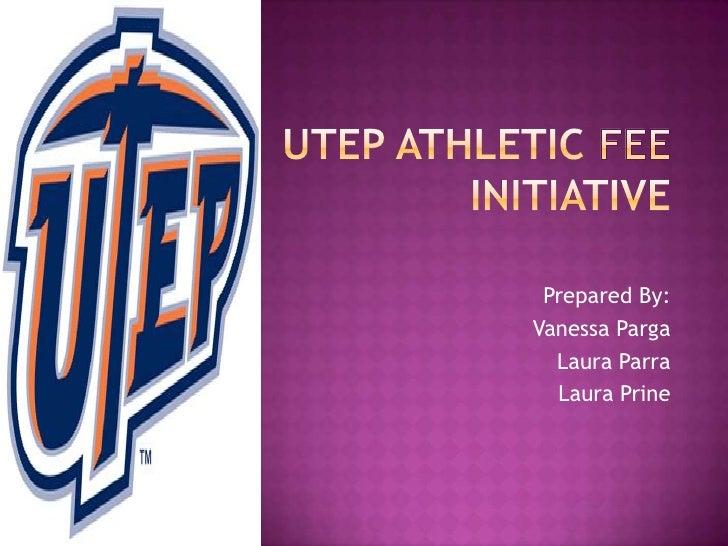 Utep Athletic Fee Initiative Presentation