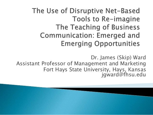 Dr. James (Skip) WardAssistant Professor of Management and Marketing           Fort Hays State University, Hays, Kansas   ...