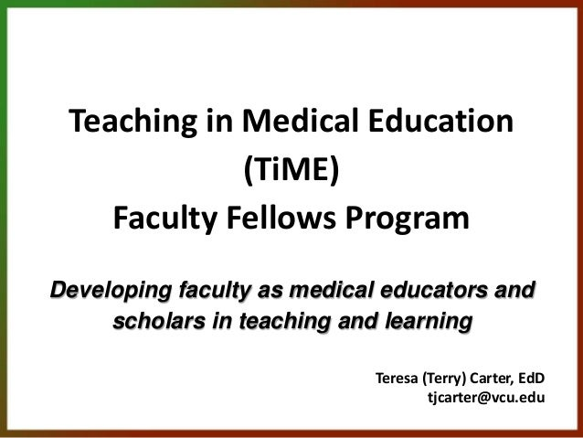 Teaching in Medical Education             (TiME)    Faculty Fellows ProgramDeveloping faculty as medical educators and    ...