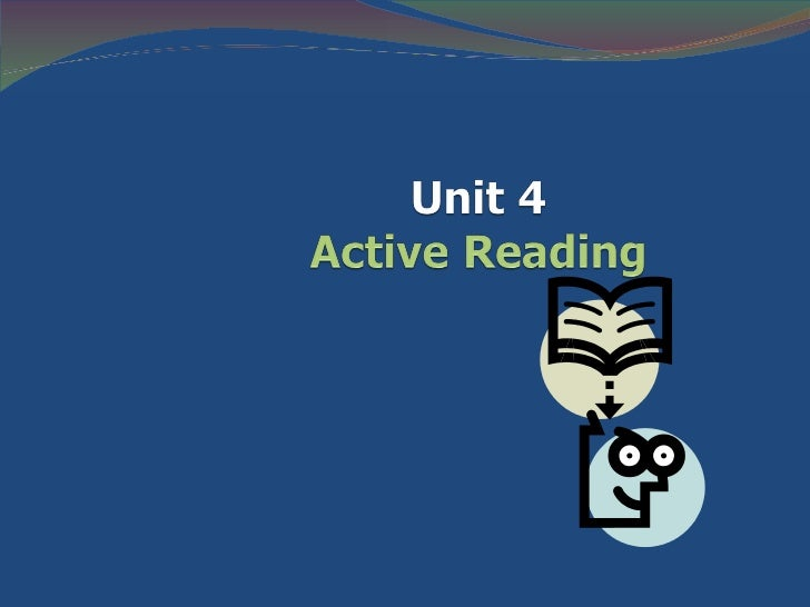 Unit 4: Active Reading