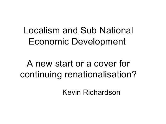 Revised version localism and sub national economic development