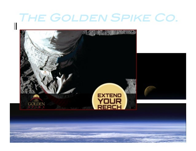 The Golden Spike Co.!