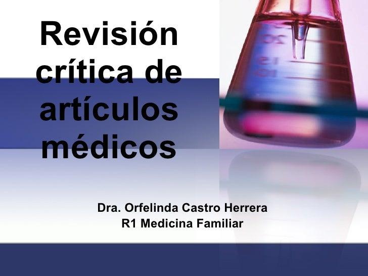 Revisión crítica de artículos médicos Dra. Orfelinda Castro Herrera R1 Medicina Familiar