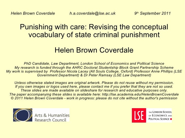 Punishing with care: Revising the conceptual vocabulary of state criminal punishment Helen Brown Coverdale PhD Candidate, ...