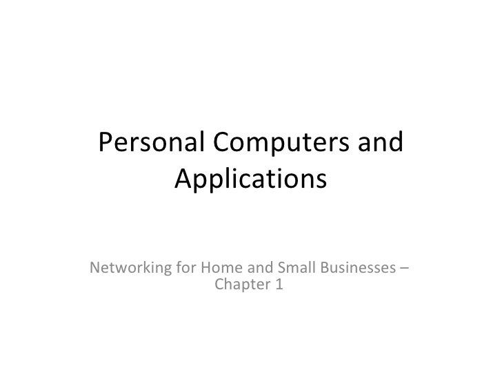 Personal Computers and Applications Networking for Home and Small Businesses – Chapter 1