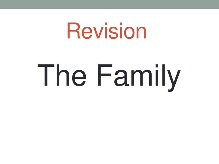 Revision<br />   The Family<br />