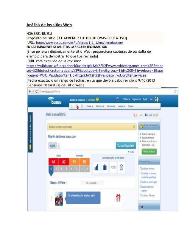 Análisis de los sitios Web. NOMBRE: BUSSU Propósito del sitio:[ EL APRENDIZAJE DEL IDIOMAS-EDUCATIVO] URL: http://www.busu...
