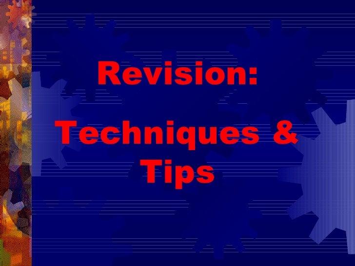 Revision: Techniques & Tips