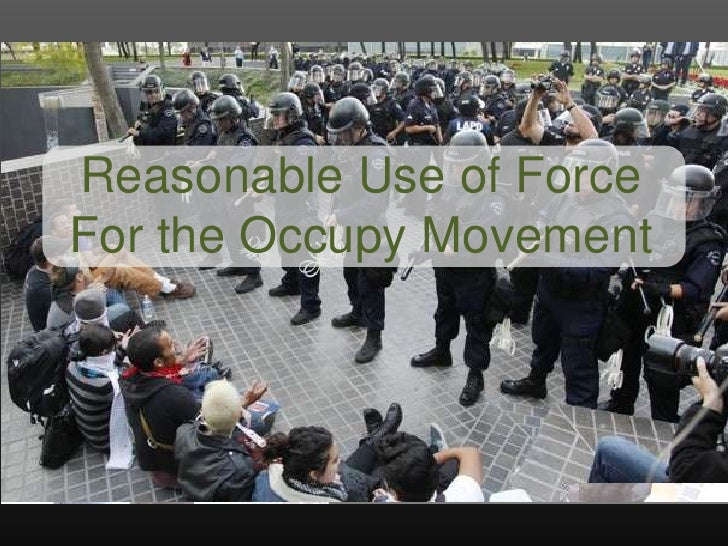 Reasonable Use of ForceFor the Occupy Movement