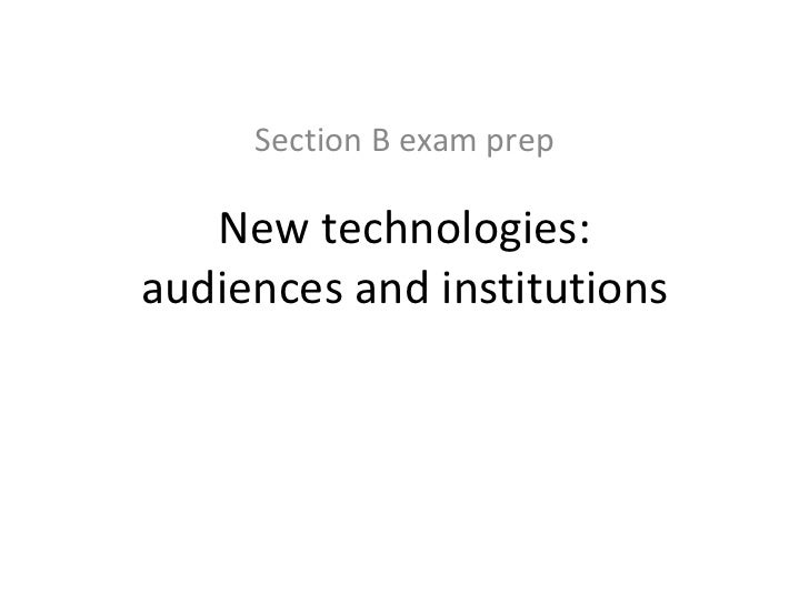 Section B exam prep New technologies: audiences and institutions
