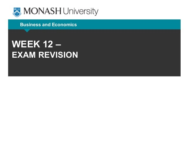 Business and Economics WEEK 12 – EXAM REVISION