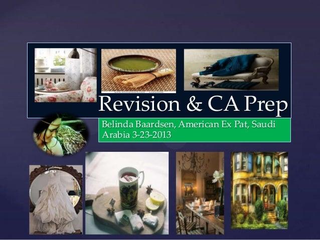 Revision & CA Prep{   Belinda Baardsen, American Ex Pat, Saudi    Arabia 3-23-2013