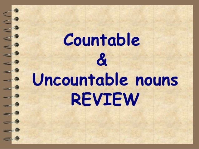 Countable&Uncountable nounsREVIEW