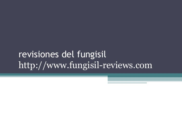 revisiones del fungisil http://www.fungisil-reviews.com