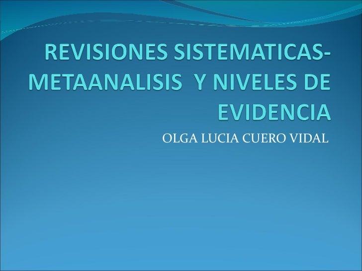 Revisiones sistematicas: metaanalisis y niveles de evidencia