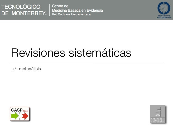 Revisiones sistemáticas           +/- metanálisis     Sunday, October 10, 2010