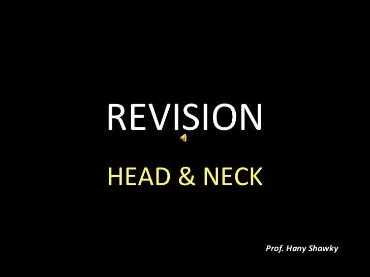 REVISION HEAD & NECK Prof. Hany Shawky