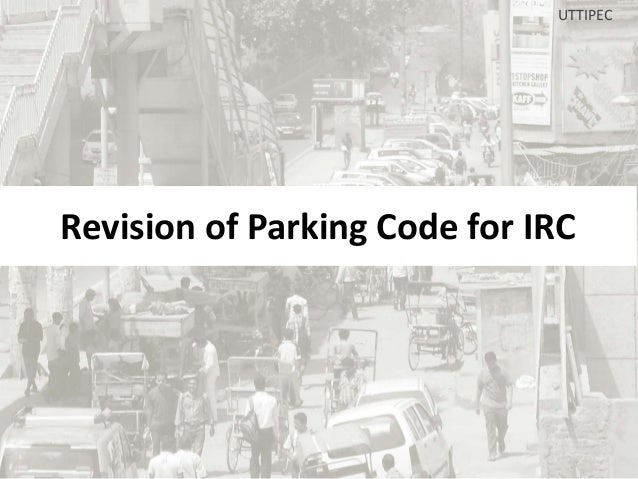 UTTIPEC  Revision of Parking Code for IRC