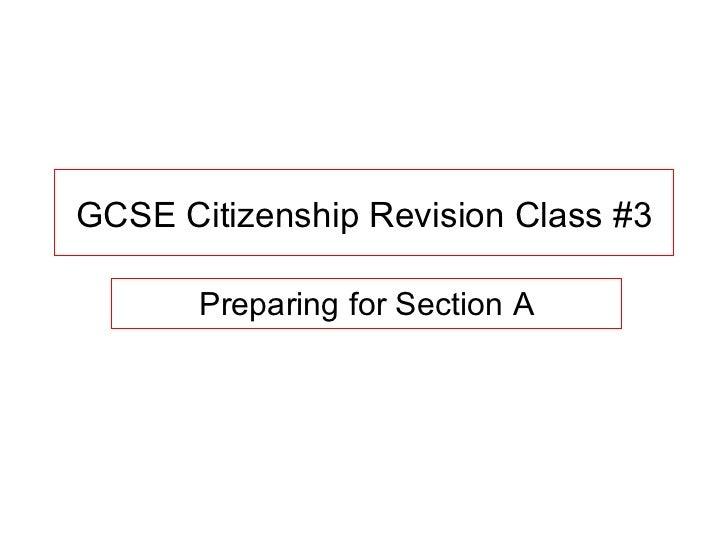 GCSE Citizenship Revision Class #3 Preparing for Section A