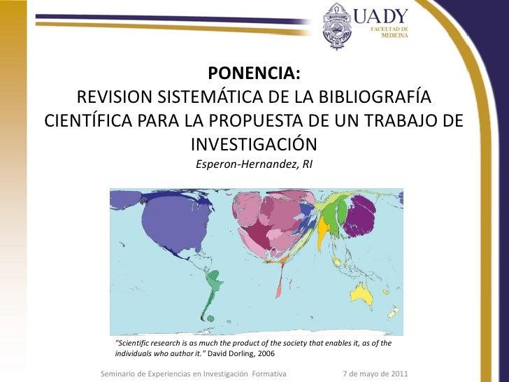 PONENCIA:    REVISION SISTEMÁTICA DE LA BIBLIOGRAFÍACIENTÍFICA PARA LA PROPUESTA DE UN TRABAJO DE                 INVESTIG...
