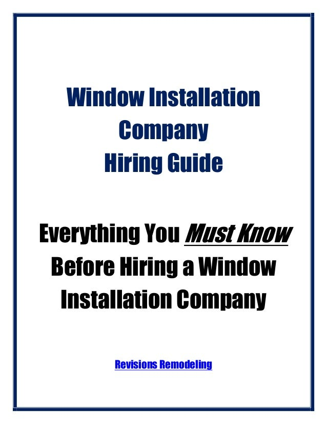 Revisions remodeling guide:  Hire a window installation contractor
