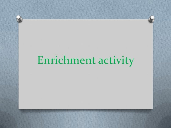 Enrichment activity