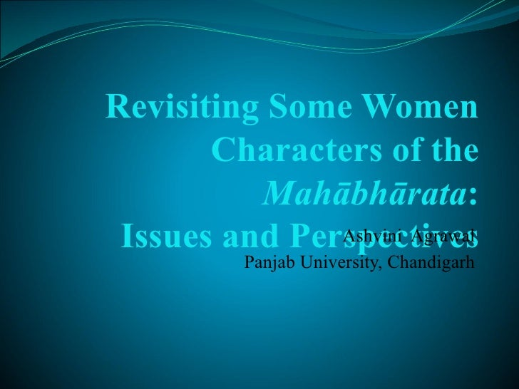 Revisiting Some Women       Characters of the          Mahābhārata: Issues and Perspectives               Ashvini Agrawal ...